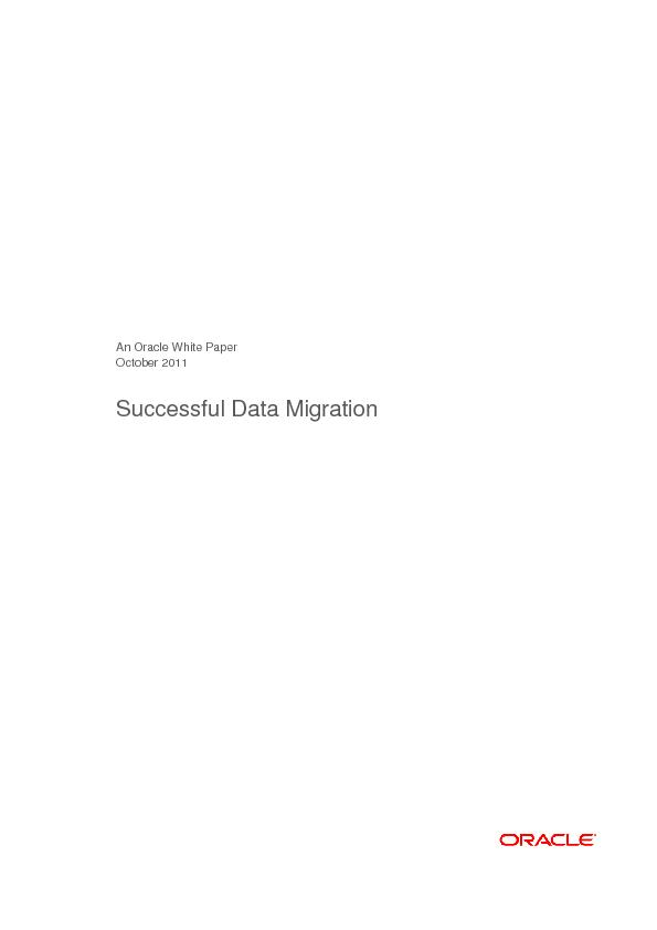 An Oracle White Paper October 2011 Successful Data Migration