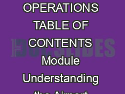 AIRPORT OPERATIONS TABLE OF CONTENTS Module Understanding the Airport