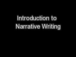 Introduction to Narrative Writing PowerPoint PPT Presentation