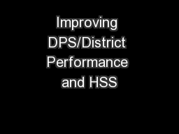 Improving DPS/District Performance and HSS