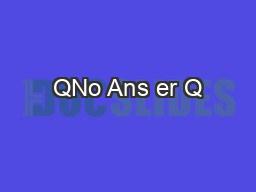 QNo Ans er Q PDF document - DocSlides