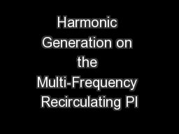 Harmonic Generation on the Multi-Frequency Recirculating Pl