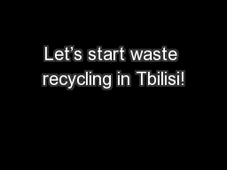 Let's start waste recycling in Tbilisi!