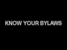 KNOW YOUR BYLAWS
