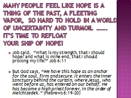 Many people feel like hope is a Thing of the past, a fleeti