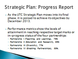As  the UTC Strategic Plan moves into its final phase, it i