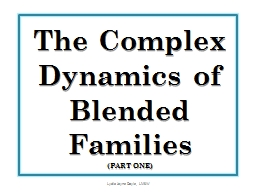 The Complex Dynamics of Blended Families