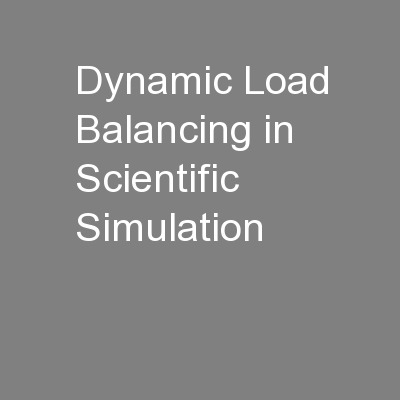 Dynamic Load Balancing in Scientific Simulation PowerPoint Presentation, PPT - DocSlides