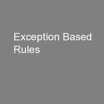 Exception Based Rules