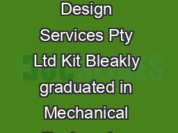 Kit Bleakly Principal Commercial Vehicle Design Services Pty Ltd Kit Bleakly graduated in Mechanical Engineering from t he University of Queensland in