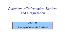 Overview of Information Retrieval and Organization