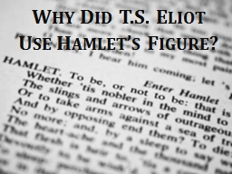 t.s. eliot essay on hamlet Ts eliot enunciates his theory of objective correlative in his famous essay hamlet and his problem eliot calls 'hamlet' an artistic failure because it is wanting in objective correlative.
