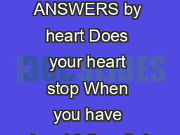 continued ANSWERS by heart Does your heart stop When you have heart failure it d