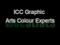 ICC Graphic Arts Colour Experts' Day, FrankfurtJune 2013White pap