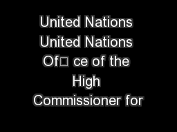 """United Nations United Nations Of"""" ce of the High Commissioner for"""