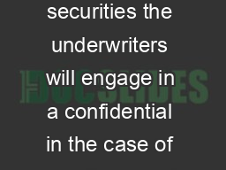 Bought Deals What is a bought deal In a typical underwritten offering of securities the underwriters will engage in a confidential in the case of a wall crossed or pre marketed offering andor a publi