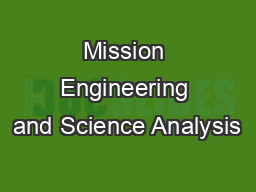 Mission Engineering and Science Analysis