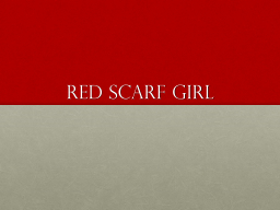 Red Scarf Girl PowerPoint PPT Presentation