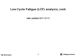 Low Cycle Fatigue (LCF) analysis; cont.