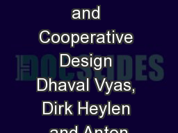 Physicality and Cooperative Design Dhaval Vyas, Dirk Heylen and Anton