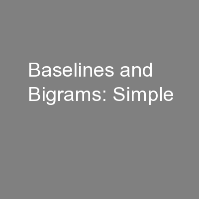 Baselines and Bigrams: Simple PowerPoint PPT Presentation