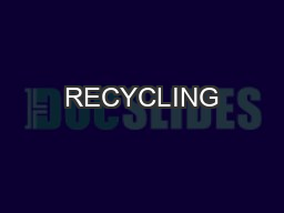 RECYCLING PowerPoint PPT Presentation