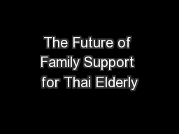The Future of Family Support for Thai Elderly