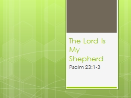 The Lord Is My Shepherd PowerPoint PPT Presentation