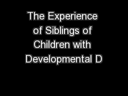 The Experience of Siblings of Children with Developmental D
