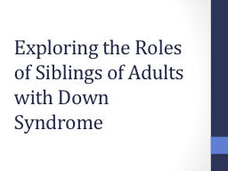 Exploring the Roles of Siblings of Adults with Down Syndrom