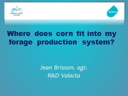 Where does corn fit into my forage production system? PowerPoint PPT Presentation