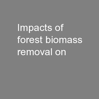 Impacts of forest biomass removal on