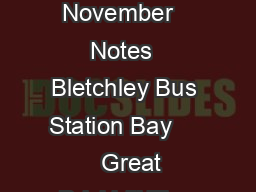 MONDAY WEDNESDAY AND THURSDAY SATURDA From Friday November   Notes  Bletchley Bus Station Bay       Great Brickhill The Old Red Lion      Three Locks Picnic Area      Soulbury The Green      Leighton