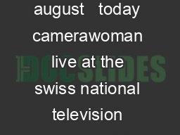professional experience august   today camerawoman live at the swiss national television geneva  feb