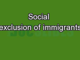 Social exclusion of immigrants PowerPoint PPT Presentation