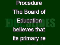 BB a Bylaws of the Board Governance Standard and Censure Policy and Procedure The Board of Education believes that its primary re sponsibility is to act in the best interests of every student in the