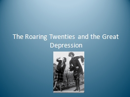 The Roaring Twenties and the Great Depression