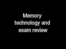 Memory technology and exam review