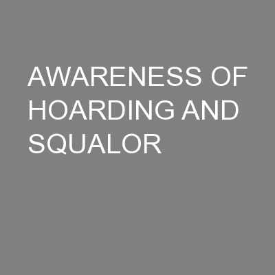 AWARENESS OF HOARDING AND SQUALOR PowerPoint PPT Presentation