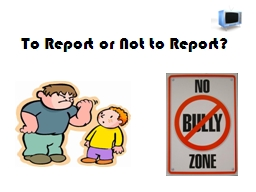 To Report or Not to Report?