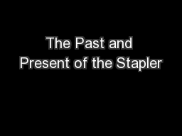 The Past and Present of the Stapler PowerPoint PPT Presentation