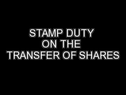 STAMP DUTY ON THE TRANSFER OF SHARES