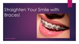 Straighten Your Smile with Braces!