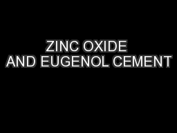 ZINC OXIDE AND EUGENOL CEMENT PowerPoint PPT Presentation