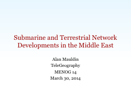 Submarine and Terrestrial Network Developments in the Middl