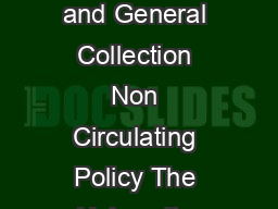 Policy Circulation of Materials Designated as Reference and General Collection Non Circulating Policy The University Library GSU I  Organizational Memorandum No