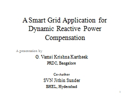 A Smart Grid Application for Dynamic Reactive Power Compens PowerPoint PPT Presentation