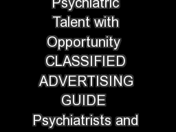 Psychiatric News APA JobCentral APA Recruitment Solutions Connecting Psychiatric Talent with Opportunity  CLASSIFIED ADVERTISING GUIDE  Psychiatrists and recruiters alike choose Psychiatric News  the