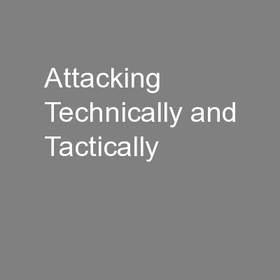 Attacking Technically and Tactically