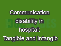 Communication disability in hospital: Tangible and Intangib